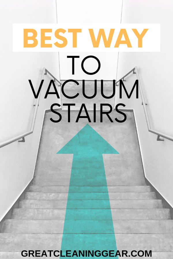 Best Way to Vacuum Stairs