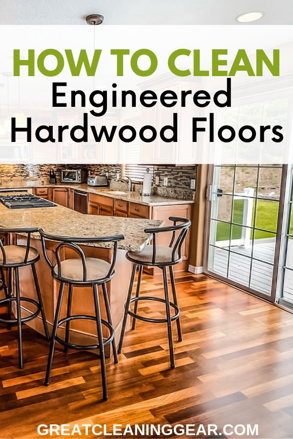how to clean engineered hardwood floors