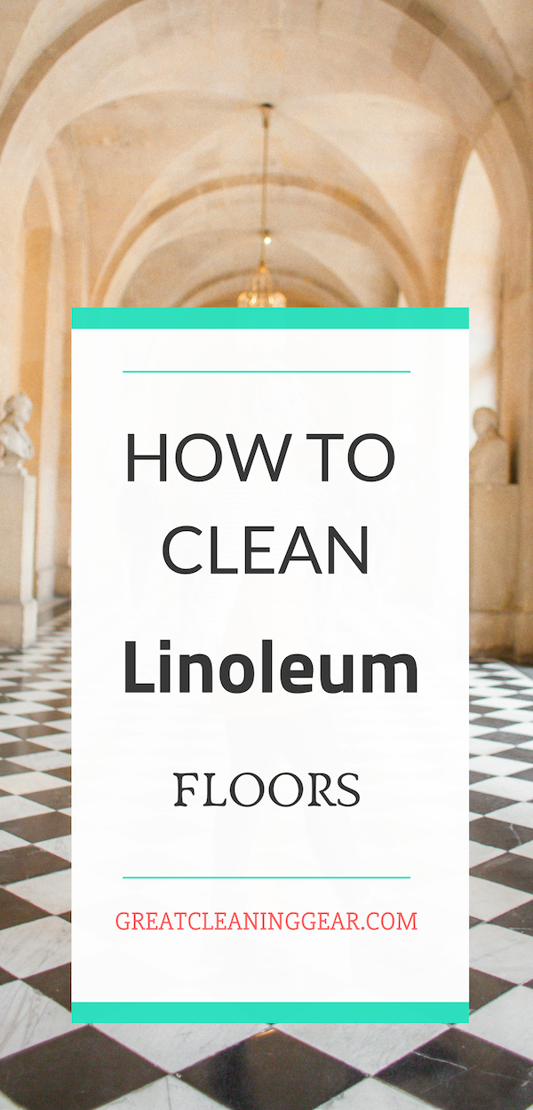 How To Clean Linoleum Floors
