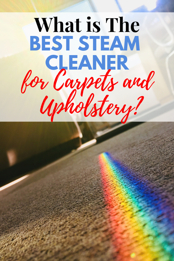 Best steam cleaner for carpets and upholstery