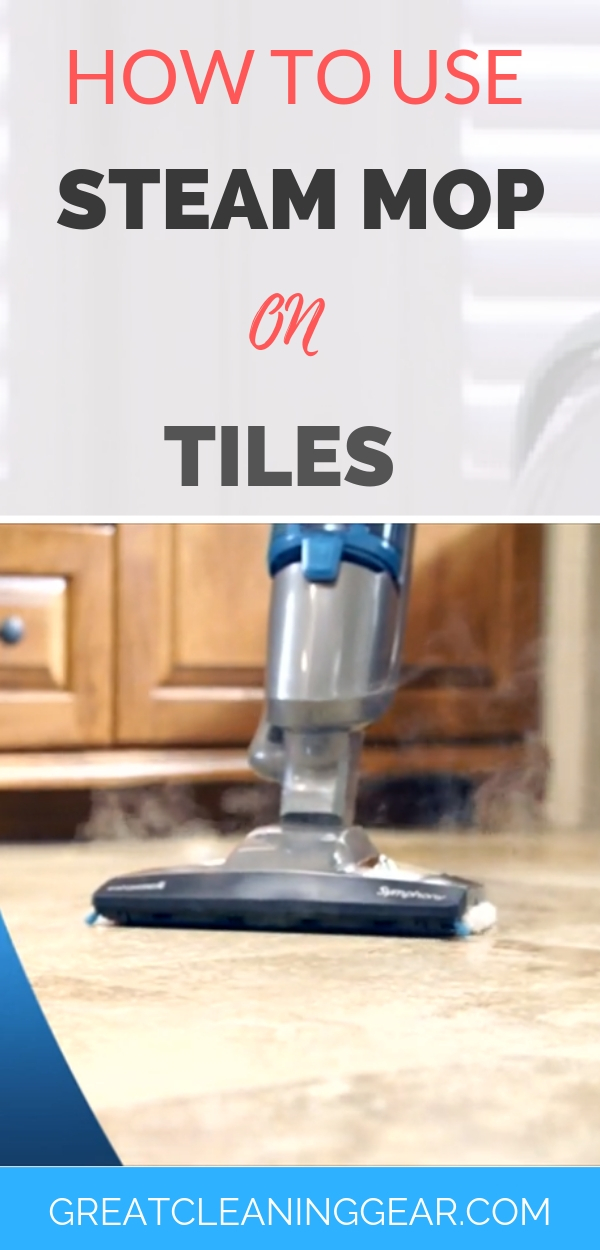 How to use a steam mop on tiles?