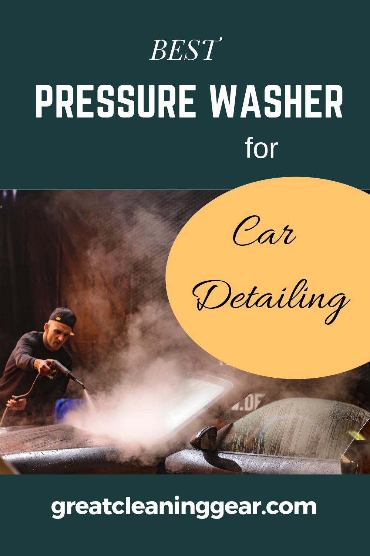 Best Pressure Washer For Car Detailing